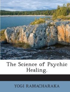 The science of Psychic Healing.