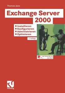 Exchange Server 2000: Installieren - Konfigurieren - Administrie