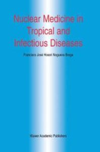 Nuclear Medicine in Tropical and Infectious Diseases