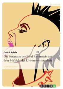 Die Songtexte der Band Rammstein aus dem Blickfeld der Literatur