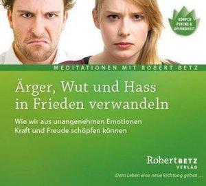 Ärger, Wut und Hass in Frieden verwandeln - Meditations-CD
