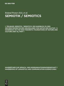 Semiotik / Semiotics, 1. Teilband, Semiotik / Semiotics. Ein Han