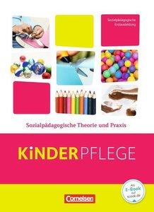 Kinderpflege: Sozialpädagogische Theorie und Praxis