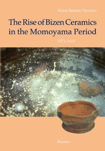 The Rise of Bizen ceramics in the Momoyama period 1573-1615