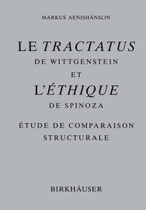 Le Tractatus de Wittgenstein et l' Éthique de Spinoza