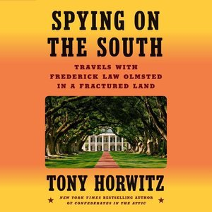 Spying on the South: Travels with Frederick Law Olmsted in a Fra