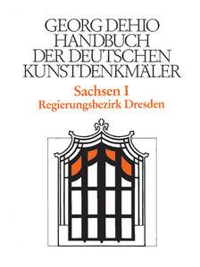 Sachsen 1. Regierungsbezirk Dresden. Handbuch der Deutschen Kuns