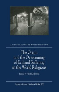 The Origin and the Overcoming of Evil and Suffering in the World