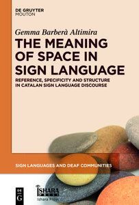 The Meaning of Space in Sign Language: Reference, Specificity an