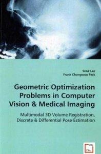 Geometric Optimization Problems in Computer Vision & Medical Ima