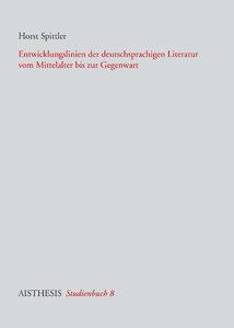 Entwicklungslinien der deutschsprachigen Literatur vom Mittelalt