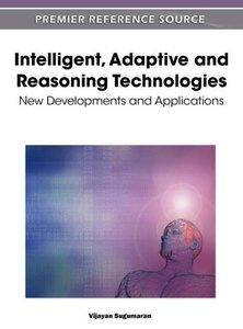 Intelligent, Adaptive and Reasoning Technologies: New Developmen