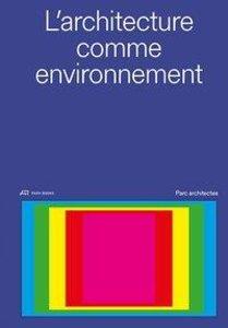 L\'architecture comme environnement