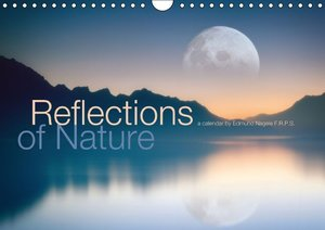 Reflections of Nature (Wall Calendar 2015 DIN A4 Landscape)