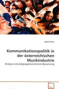 Kommunikationspolitik in der österreichischenMusikindustrie