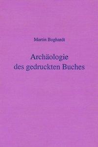 Archäologie des gedruckten Buches