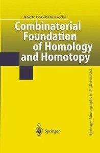 Combinatorial Foundation of Homology and Homotopy