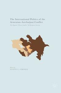 The International Politics of the Armenian-Azerbaijani Conflict