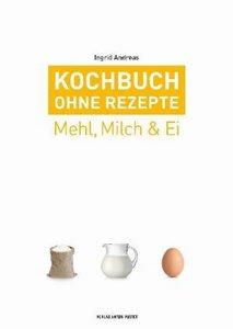 Kochbuch ohne Rezepte, Band 2