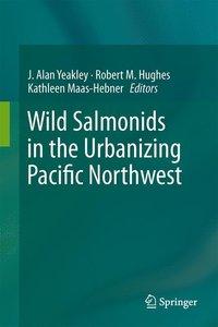 Wild Salmonids in the Urbanizing Pacific Northwest