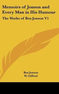 Memoirs of Jonson and Every Man in His Humour