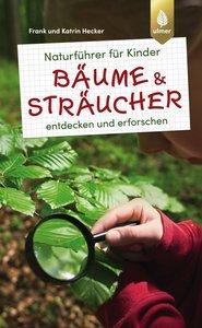 Naturführer für Kinder: Bäume und Sträucher