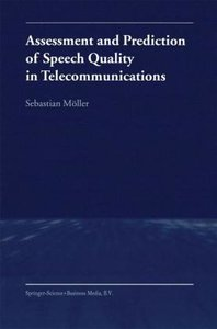 Assessment and Prediction of Speech Quality in Telecommunication