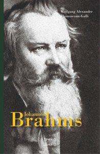 Johannes Brahms. Eine Biographie