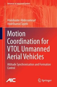 Motion Coordination for VTOL Unmanned Aerial Vehicles