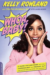 Whoa, Baby!: A Guide for New Moms Who Feel Overwhelmed and Freak