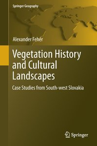 Vegetation History and Cultural Landscapes in Southwest Slovakia
