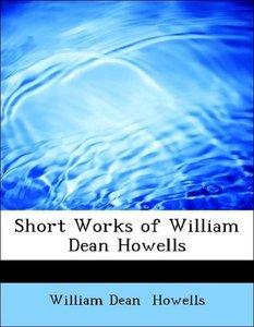Short Works of William Dean Howells