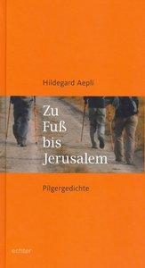 Zu Fuß nach Jerusalem