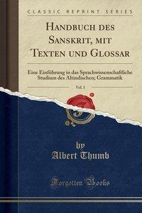 Handbuch Des Sanskrit, Mit Texten Und Glossar, Vol. 1: Eine Einf