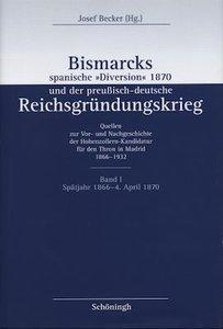 """Bismarcks spanische """"Diversion"""" 1870 und der preußisch-deutsche"""