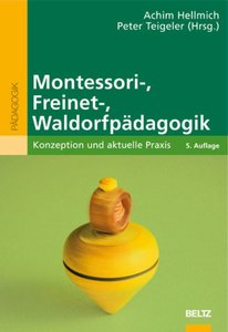 Montessori-, Freinet-, Waldorfpädagogik