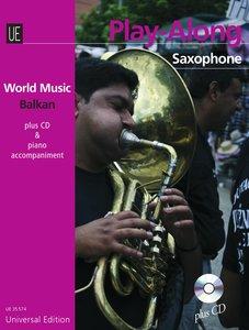 Balkan - PLAY ALONG Saxophone für Alt- oder Tenor-Saxophon mit C