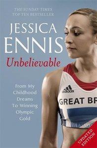 Jessica Ennis: Unbelievable
