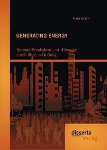 GENERATING ENERGY: Burnout-Prophylaxe und -Therapie durch Shaoli
