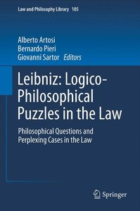 Leibniz: Logico-Philosophical Puzzlesin the Law