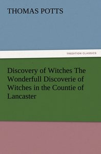 Discovery of Witches The Wonderfull Discoverie of Witches in the