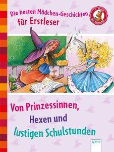 Die besten Mädchen-Geschichten für Erstleser. Von Hexen, Prinzes