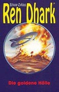 Ren Dhark Bitwar-Zyklus 05. Die goldene Hölle