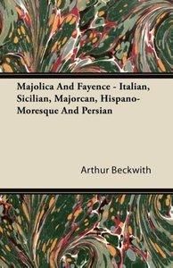 Majolica And Fayence - Italian, Sicilian, Majorcan, Hispano-More