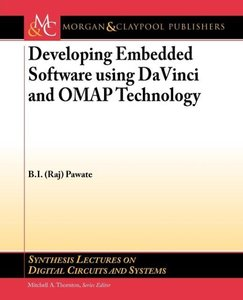 Developing Embedded Software Using DaVinci and Omap Technology