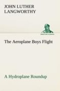 The Aeroplane Boys Flight A Hydroplane Roundup