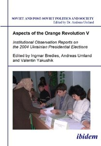Institutional Observation Reports on the 2004 Ukrainian Presiden