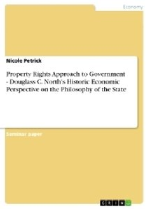 Property Rights Approach to Government - Douglass C. North's His
