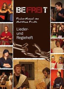 Befreit Paulus-Musical von Matthias Fruth (Lieder- und Regiehef