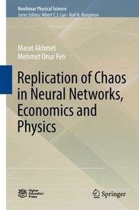 Replication of Chaos in Neural Networks, Economics and Mechanics
